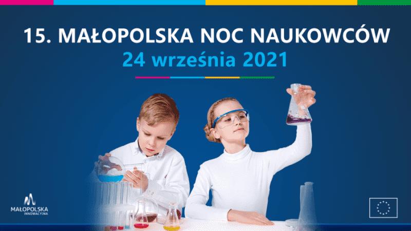 MAŁOPOLSKA NOC NAUKOWCÓW 2021